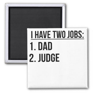 Two Jobs Dad And Judge 2 Inch Square Magnet