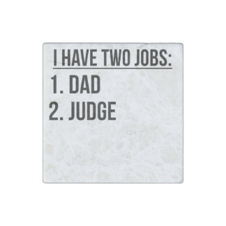 Two Jobs Dad And Judge Stone Magnet