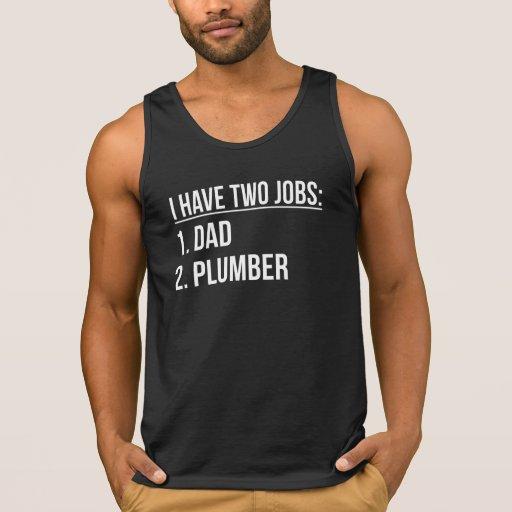 Two Jobs Dad And Plumber Tanks Tank Tops, Tanktops Shirts