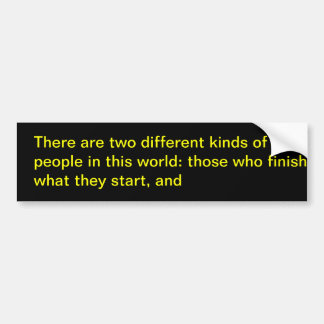 Two kind of people... car bumper sticker