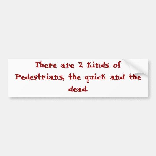 Two kinds of Pedestrians Bumper Sticker