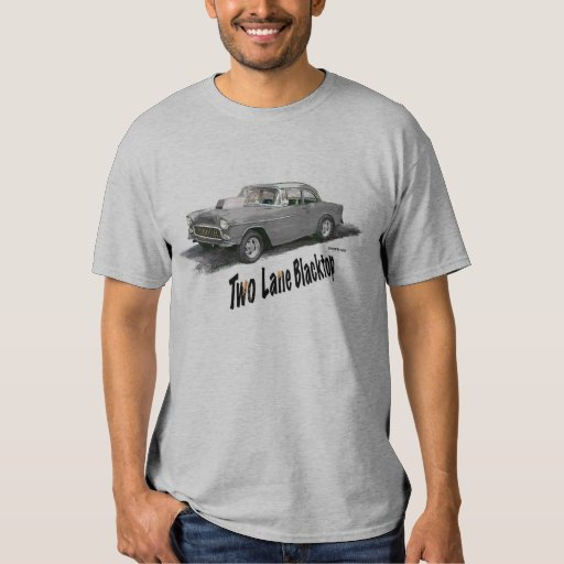 Two Lane Blacktop 39 55 Chevy T Shirt Zazzle