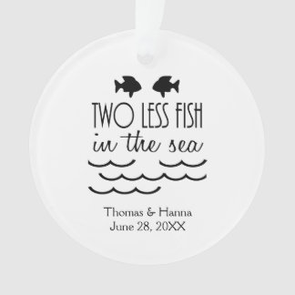 Two Less Fish in the Sea Wedding Ornament