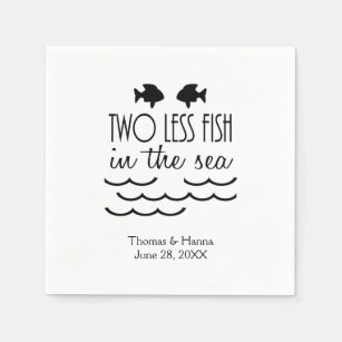 Two Less Fish in the Sea Wedding Paper Napkin & Fishing Napkins | Zazzle