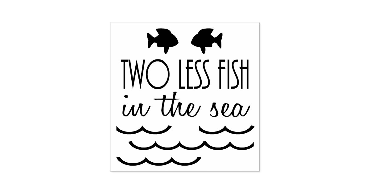 Two less fish in the sea wedding rubber stamp for Two less fish in the sea