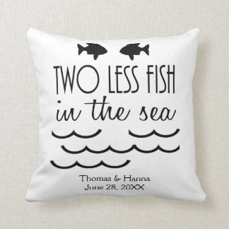 Two Less Fish in the Sea Wedding Throw Pillow