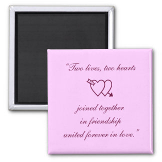 """""""Two lives, two hearts joined together in frien... Refrigerator Magnets"""