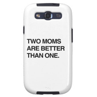 TWO MOMS ARE BETTER THAN ONE SAMSUNG GALAXY SIII CASE