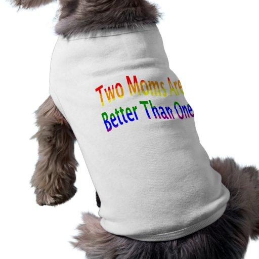 Two Moms Better (rainbow) Doggie T Shirt