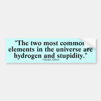 Two most common elements car bumper sticker