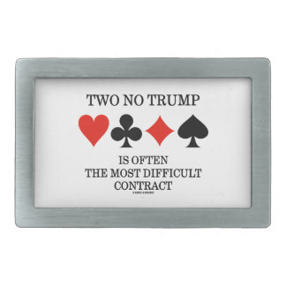 Two No Trump Is Often The Most Difficult Contract Rectangular Belt Buckle