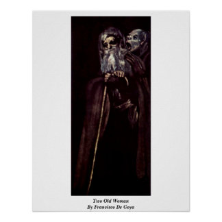 Two Old Woman By Francisco De Goya Posters