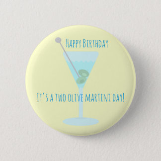 Two olive martini Happy Birthday Greetings Pinback Button