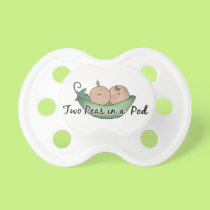 Two peas in a pod twin babies pacifier