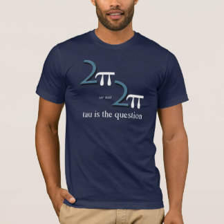 Two Pi or Not Two Pi T-Shirt