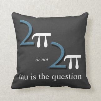 Two Pi or Not Two Pi Throw Pillow