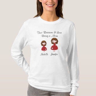 Two reasons I love being a Mom T-Shirt