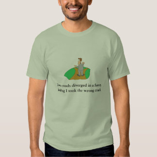Two roads diverged in a fun... T-Shirt