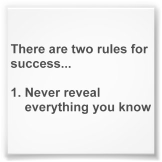 Two Rules For Success Revealed Photo Print