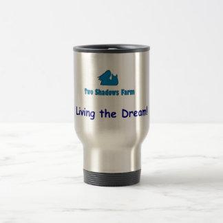 Two Shadows Farm - Living the Dream! 15 Oz Stainless Steel Travel Mug