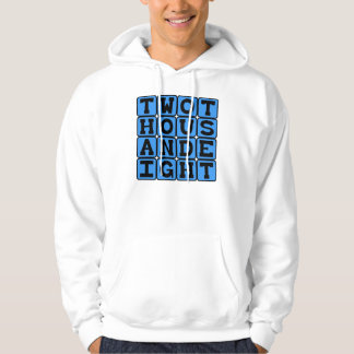 Two Thousand Eight, Year 2008 Hoodie