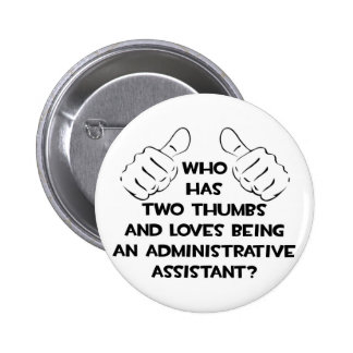 Two Thumbs .. Administrative Assistant Pinback Buttons