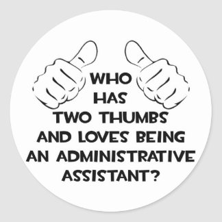 Two Thumbs .. Administrative Assistant Classic Round Sticker