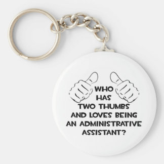 Two Thumbs .. Administrative Assistant Basic Round Button Keychain