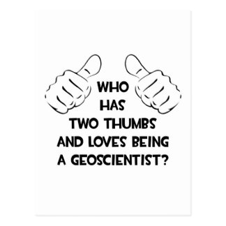 Two Thumbs and Loves Being a Geoscientist Postcard