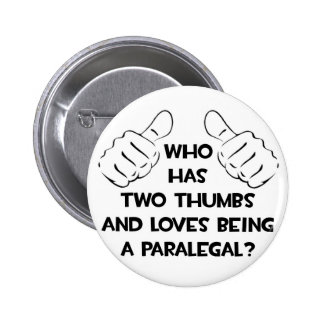 Two Thumbs and Loves Being a Paralegal Pinback Button