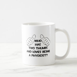 Two Thumbs and Loves Being a Physicist Classic White Coffee Mug