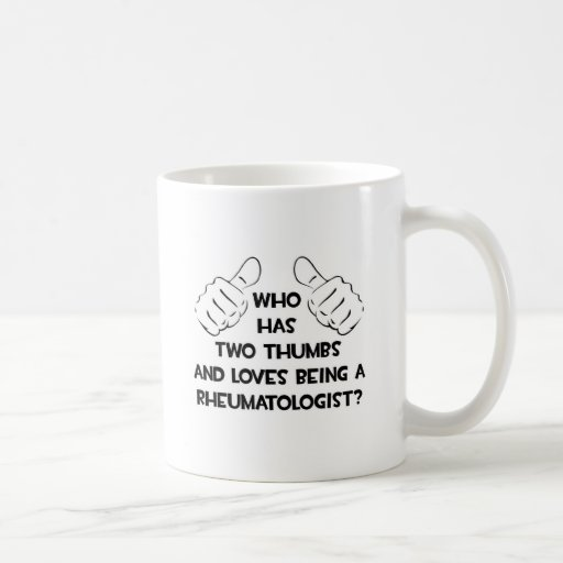 Two Thumbs and Loves Being a Rheumatologist Coffee Mug