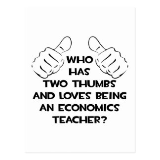 Two Thumbs and Loves Being an Econ Teacher Postcard
