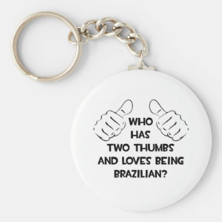 Two Thumbs and Loves Being Brazilian Keychain