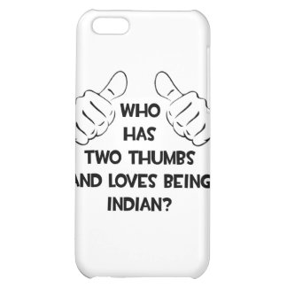 Two Thumbs and Loves Being Indian iPhone 5C Cases