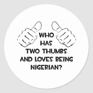 Two Thumbs and Loves Being Nigerian Classic Round Sticker