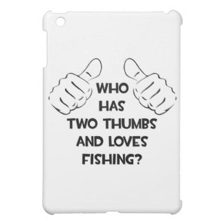 Two Thumbs and Loves Fishing iPad Mini Case