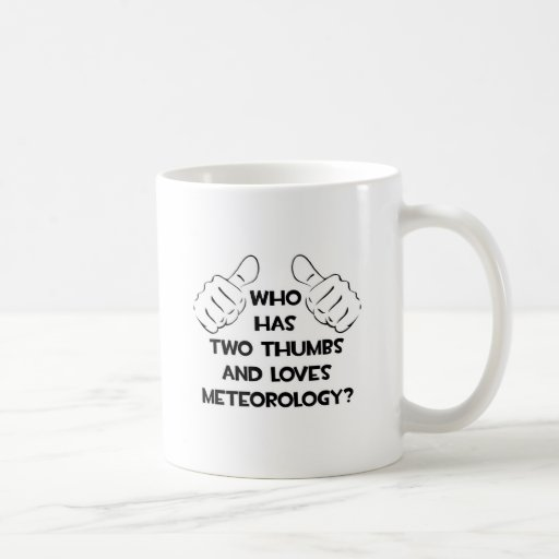 Two Thumbs and Loves Meteorology Classic White Coffee Mug