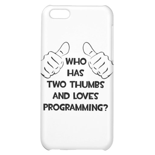 Two Thumbs and Loves Programming iPhone 5C Cover