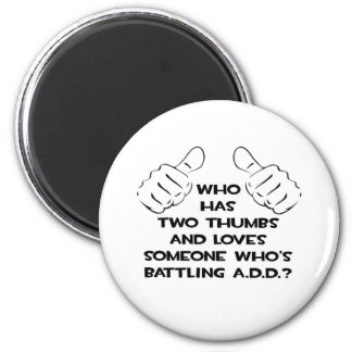 Two Thumbs and Loves Someone .. ADD Refrigerator Magnets