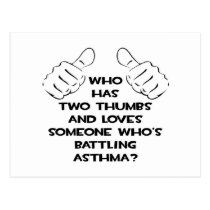 Two Thumbs and Loves Someone Battling Asthma Postcard