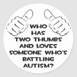 Two Thumbs and Loves Someone Battling Autism Stickers