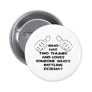 Two Thumbs and Loves Someone Battling Eczema Pinback Button