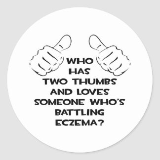 Two Thumbs and Loves Someone Battling Eczema Classic Round Sticker