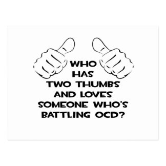 Two Thumbs and Loves Someone Battling OCD Postcard