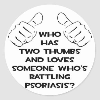 Two Thumbs and Loves Someone Battling Psoriasis Classic Round Sticker