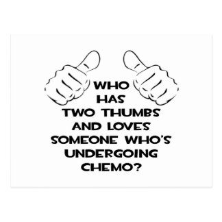 Two Thumbs and Loves Someone in Chemo Postcard