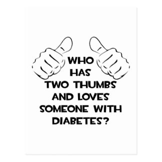 Two Thumbs and Loves Someone With Diabetes Postcard