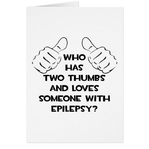 Two Thumbs and Loves Someone with Epilepsy Cards