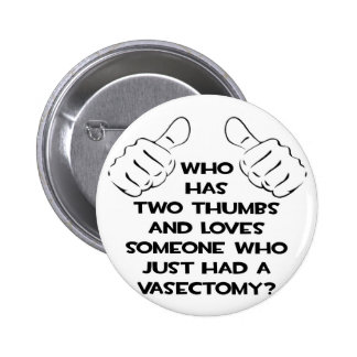 Two Thumbs and Loves Vasectomy Survivor Buttons